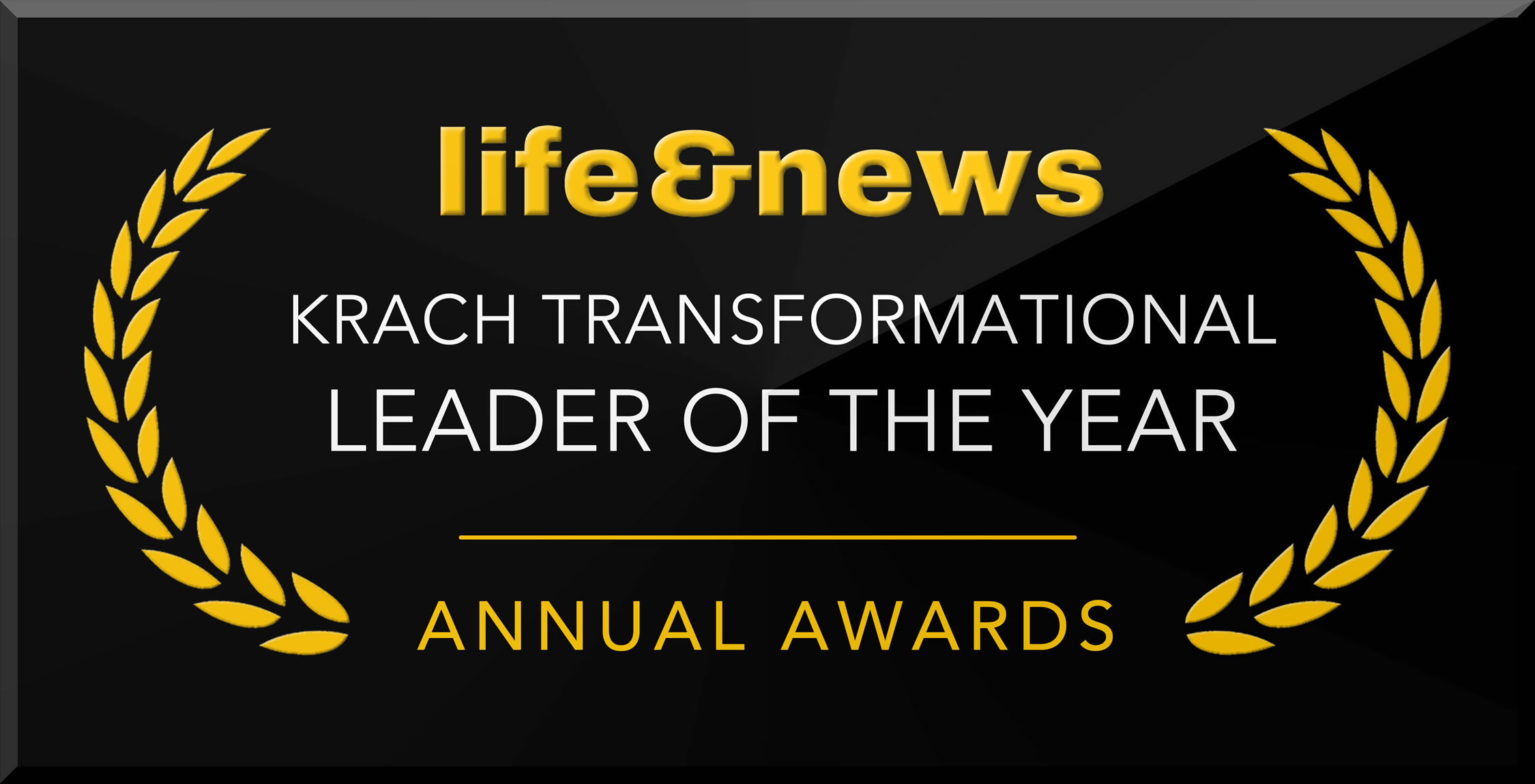 Life & News has named its Transformational Leader of the Year Award after inaugural recipient, Keith Krach